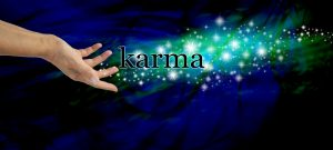 Karma Doesn't Just Happen